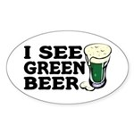 I See Green Beer St Pat's Oval Sticker
