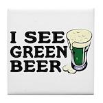 I See Green Beer St Pat's Tile Coaster