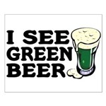 I See Green Beer St Pat's Small Poster