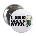 I See Green Beer St Pat's 2.25