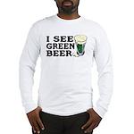 I See Green Beer St Pat's Long Sleeve T-Shirt