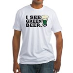 I See Green Beer St Pat's Fitted T-Shirt