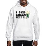 I See Green Beer St Pat's Hooded Sweatshirt