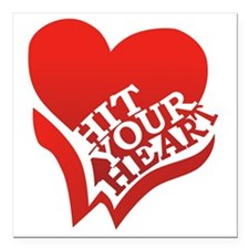 "Hit Your Heart (White) Square Car Magnet 3"" x 3"""
