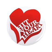 "Hit Your Heart (White) 3.5"" Button"
