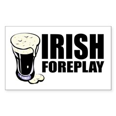 Irish Foreplay Beer Rectangle Decal