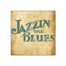 "Jazzin the Blues 2 (Square) Square Sticker 3"" x 3"""