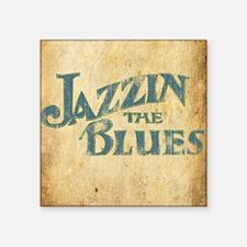 "Jazzin the Blues 2 (Square) Square Sticker 3"" x 3"""