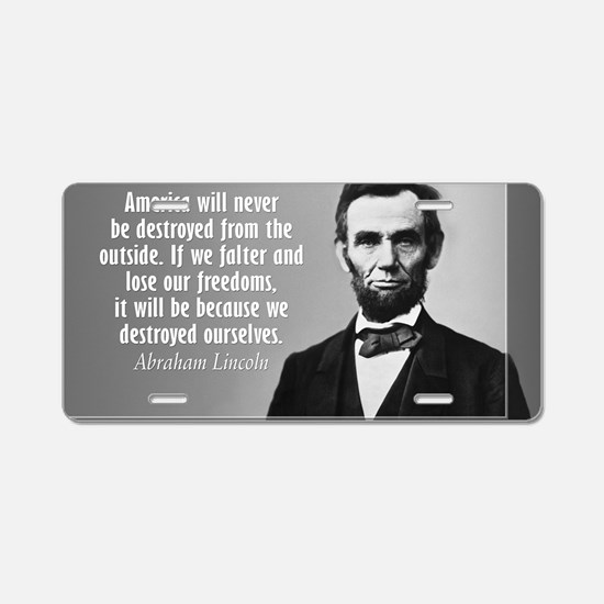 Lincoln Quote Aneruca Aluminum License Plate