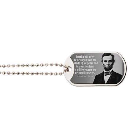 Lincoln Quote Aneruca Dog Tags
