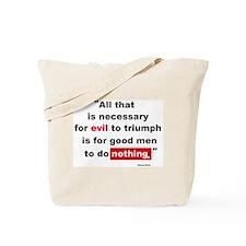 For Evil to Triumph Tote Bag
