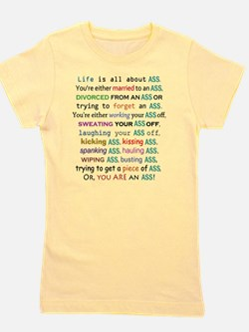lifeisallaboutass2500 Girl's Tee