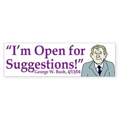 I'm Open for Suggestions! (bumper sticker)