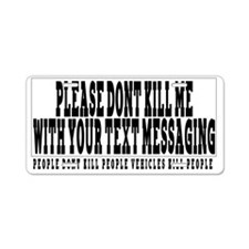 Please dont kill me on my m Aluminum License Plate