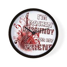 Im Rockin Burgundy for my Friend Wall Clock