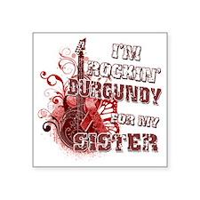 """Im Rockin Burgundy for my S Square Sticker 3"""" x 3"""""""