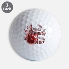 Im Rockin Burgundy for my Wife Golf Ball