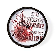 Im Rockin Burgundy for my Wife Wall Clock
