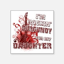 "Im Rockin Burgundy for my D Square Sticker 3"" x 3"""
