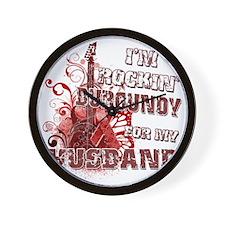 Im Rockin Burgundy for my Husband Wall Clock