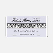 FAITH, LOVE, HOPE Aluminum License Plate
