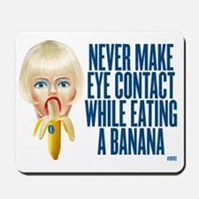 never make eye contact while eating a ba Mousepad