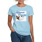 That Squirrel Can Waterski Women's Light T-Shirt