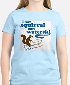 That Squirrel Can Waterski T-Shirt