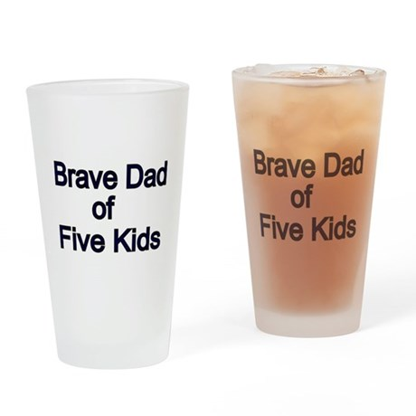 Brave Dad of Five Kids Drinking Glass