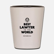 The Best in the World – Lawyer Shot Glass