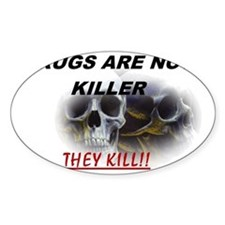 Drugs are not Killer Decal
