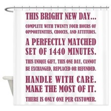 THIS BRIGHT NEW DAY... Shower Curtain