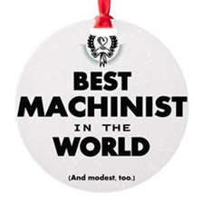 The Best in the World – Machinist Ornament