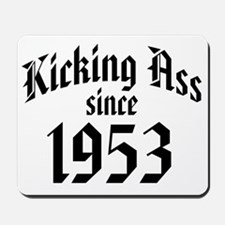Kicking Ass Since 1953 Mousepad