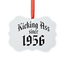 Kicking Ass Since 1956 Ornament