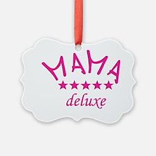 Mama deluxe Ornament