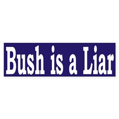Bush is a Liar (bumper sticker)
