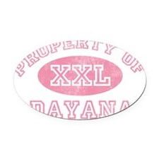 Property-of-Dayana Oval Car Magnet