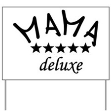 mama deluxe3 Yard Sign