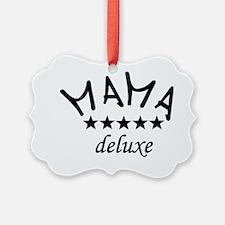 mama deluxe3 Ornament
