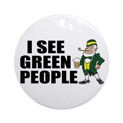 I See Green People Saint Pat's Ornament (Round)