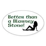 Better than a Blarney Stone Oval Sticker