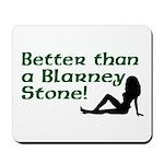 Better than a Blarney Stone Mousepad