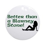 Better than a Blarney Stone Ornament (Round)