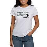 Better than a Blarney Stone Women's T-Shirt