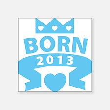 """born6 Square Sticker 3"""" x 3"""""""