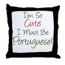 Im So Cute Must Be Portuguese Throw Pillow