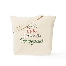 Im So Cute Must Be Portuguese Tote Bag