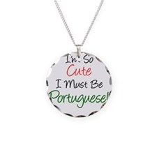Im So Cute Must Be Portugues Necklace Circle Charm