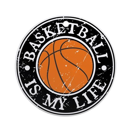 Basketball Is My Life Ornament (Round)